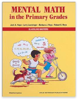 http://www.amazon.com/Mental-Math-Primary-Grades-01614/dp/0866514341/ref=sr_1_5?ie=UTF8&qid=1409969580&sr=8-5&keywords=mental+math