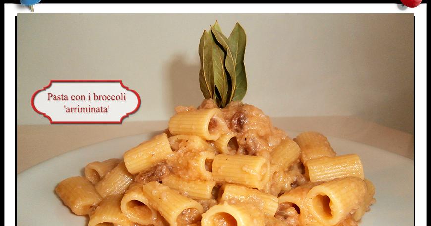 Pasta con i broccoli 39 arriminati 39 imparare l 39 arte della - Imparare l arte della cucina francese ...