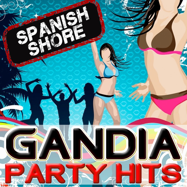 Gandia%2BParty%2BHits%2B %2BSpanish%2BShore%2B1 V.A. Gandia Party Hits   Spanish Shore (iTunes) (2012) [UL]
