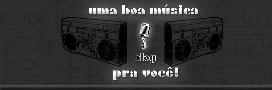 Blog - Uma boa música pra você!