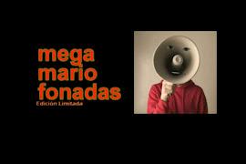 MEGAmarioFONEADAS