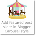 Add Featured Post slider in Blogger (homepage/below post) Carousel style