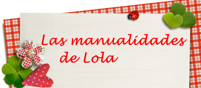 Las Manualidades de Lola
