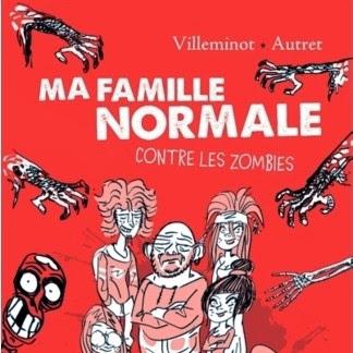 Ma famille normale contre les zombies de Vincent Villeminot & Yann Autret