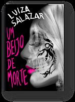 http://editoradraco.com/2015/08/07/um-beijo-de-morte-luiza-salazar/