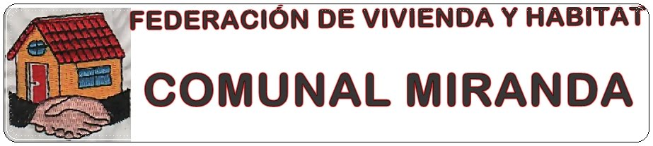 FEDERACIÓN DE VIVIENDA Y HABITAT COMUNAL MIRANDA