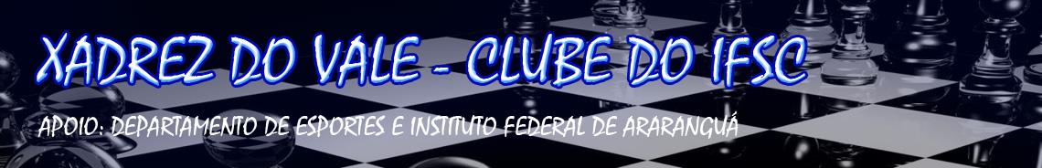 XADREZ DO VALE - Clube do IFSC - 2014