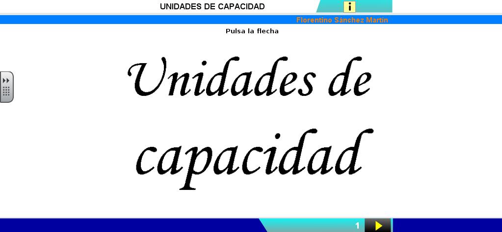 http://cplosangeles.juntaextremadura.net/web/edilim/curso_4/matematicas/capacidad_4/capacidad_4.html