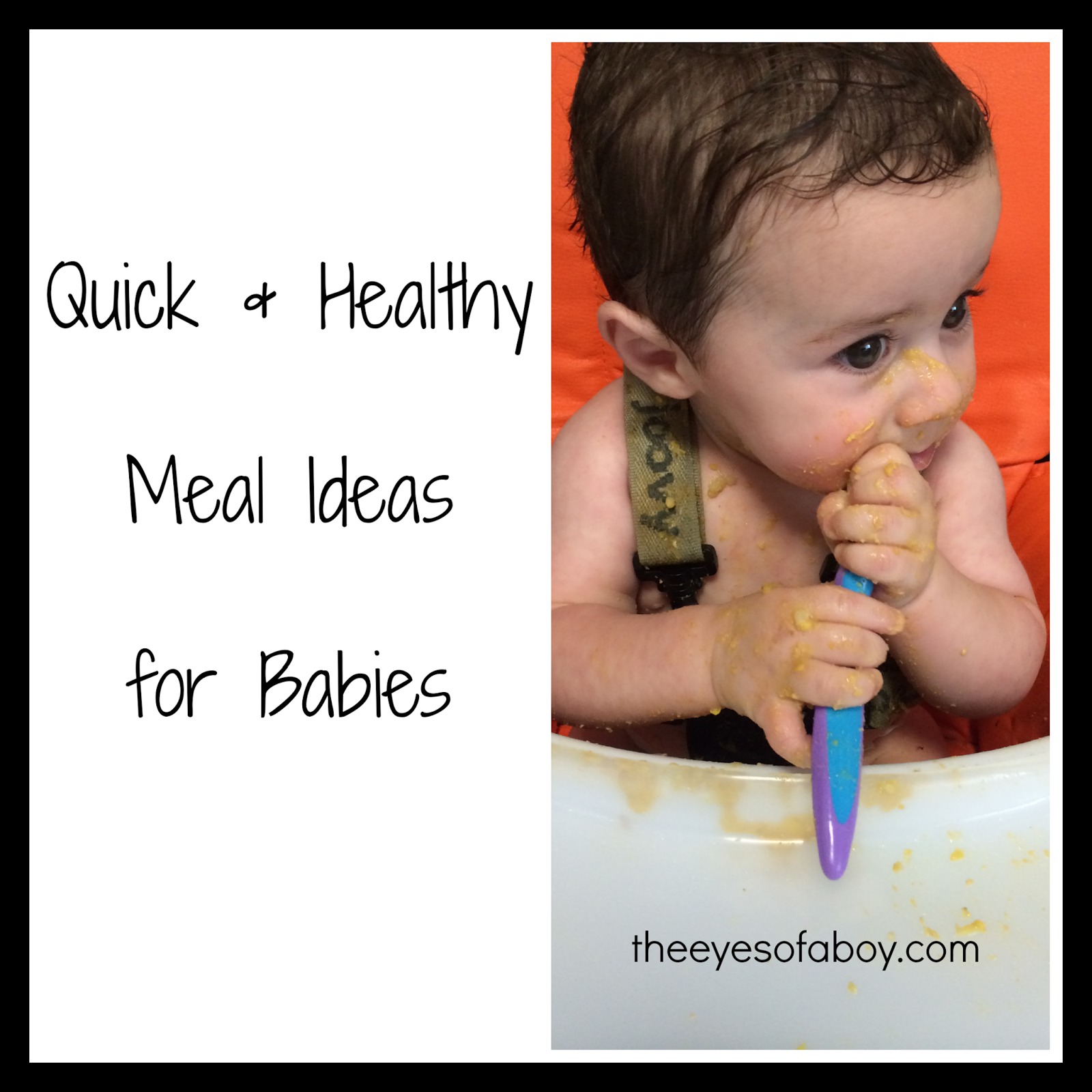 Quick and healthy baby food ideas and meal ideas to feed your hungry baby