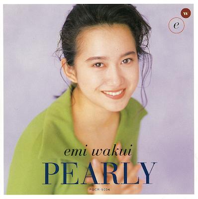 Wakui Emi 和久井映見 - PEARLY (パーリー)