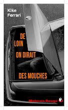 DE LION ON DIRAIT DES MOUCHES (novela)