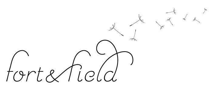 fort & field
