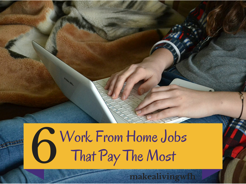 6 work from home jobs that pay the most