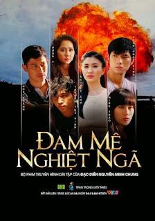 Đam Mê Nghiệt Ngã - Dam Me Nghiet Nga VTV3