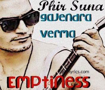 Phir Suna Lyrics - Emptiness Song | Gajendra Verma