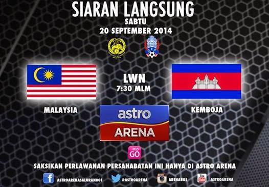 Live Streaming Bola Sepak Malaysia vs Kemboja 20 September 2014 Astro Arena