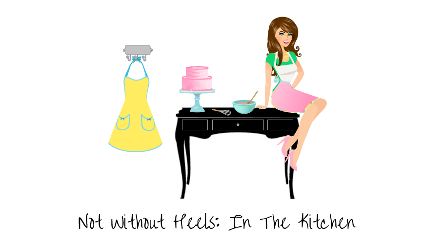 Not Without Heels:  In The Kitchen