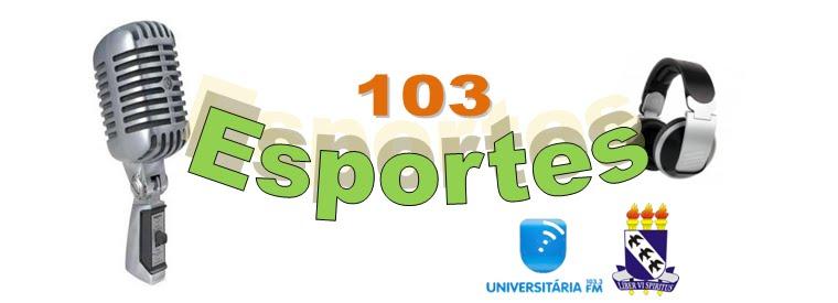 Programa 103 Esportes - Universitária FM - Mossoró/RN.