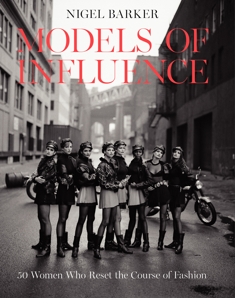 Models of Influence: 50 women who reset the course of fashion by Nigel Barker / best fashion books / fashion books new releases 2015 / via fashioned by love british fashion blog