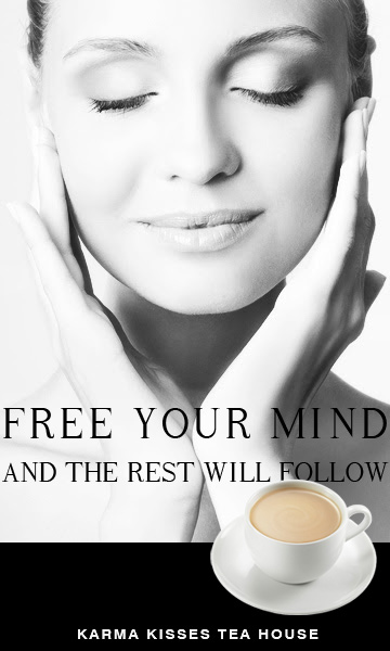 Free your mind and the rest will follow - http://www.karmakisses.com
