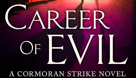 'Career of Evil': Novo livro de Robert Galbraith (pseudônimo de J.K. Rowling) é lançado hoje nos EUA e Reino Unido! | Ordem da Fênix Brasileira