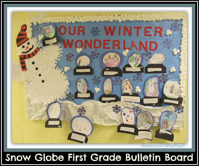 Winter Wonderland Bulletin Board with Snow Globe Writing in First Grade (via Winter RoundUP from RainbowsWithinReach)