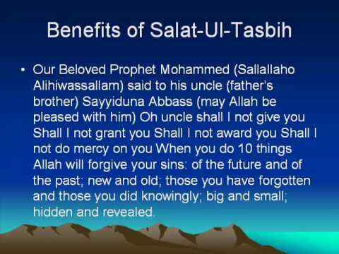 benefits of salat ul tasbih Namaz-e-tasbeeh or salatul tasbih is a special prayer having great virtues and benefits even though it is not mandatory to perform namaz-e-tasbeeh, it is recommended.