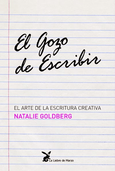 El gozo de escribir - Natalie Goldberg
