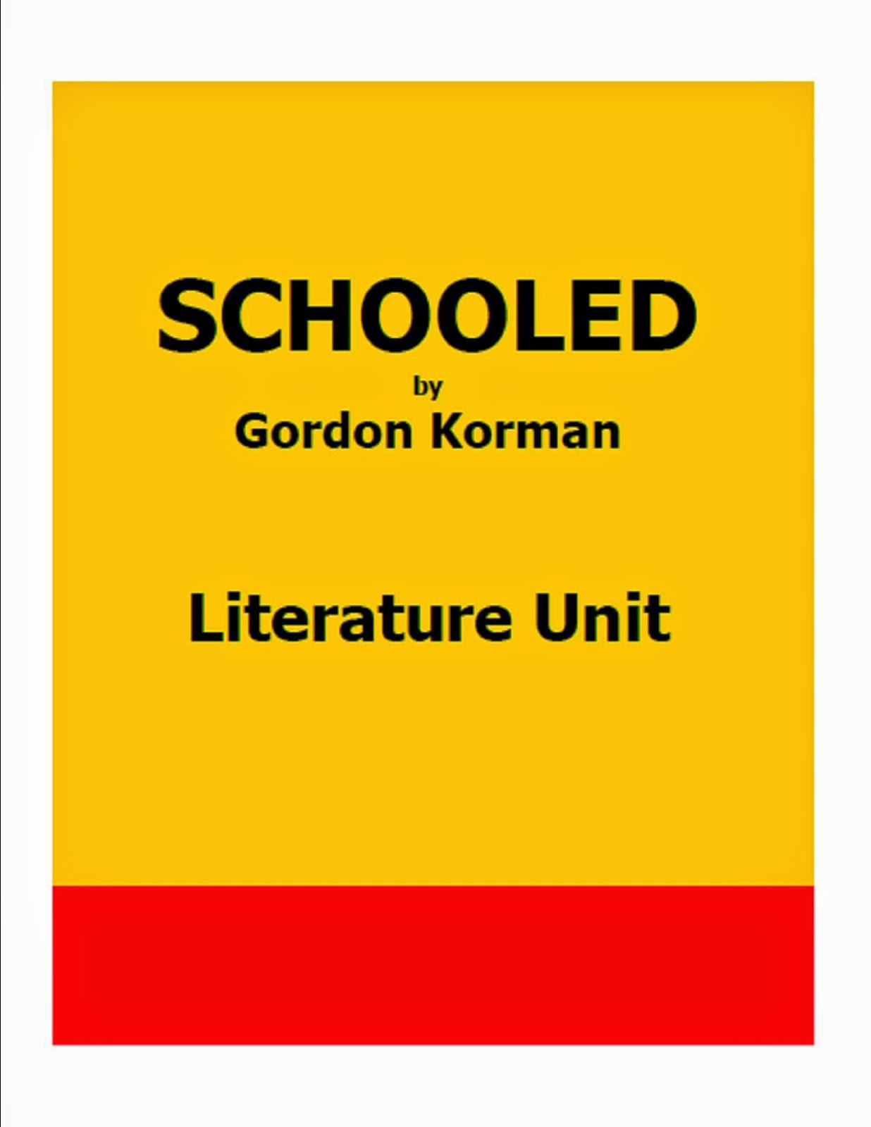 http://www.teacherspayteachers.com/Product/SCHOOLED-by-Gordon-Korman-Literature-Unit-Flash-Freebie-137293