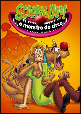 Scooby Doo!+O+Monstro+Do+Circo+ +www.tiodosfilmes.com  Download   Scooby Doo O Monstro Do Circo