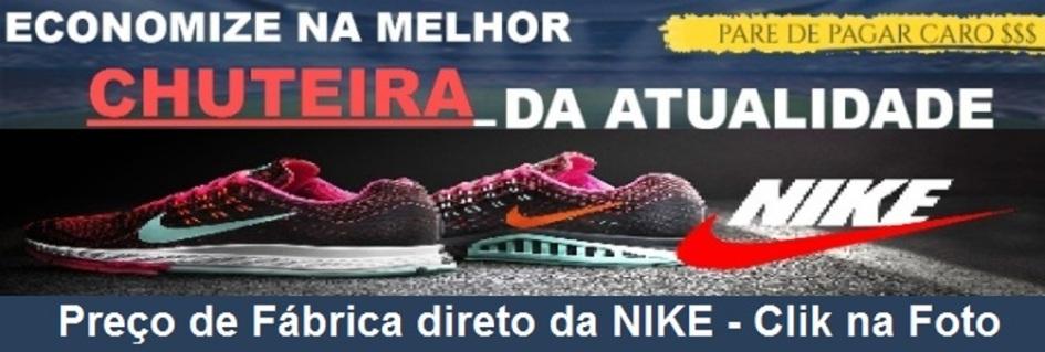 NIKE A PREÇO DE FÁBRICA - CONFIRA