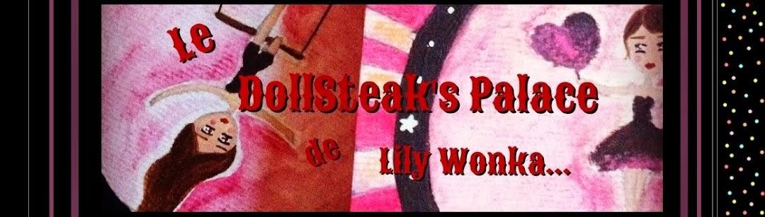 Le DollSteak's Palace de Lily WonKa _