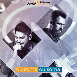 Download Jorge & Mateus Ou Some Ou Soma 2015 Jorge 2B 2526 2BMateus 2B  2BOu 2BSome 2BOu 2BSoma 2B 2528Frente 2529