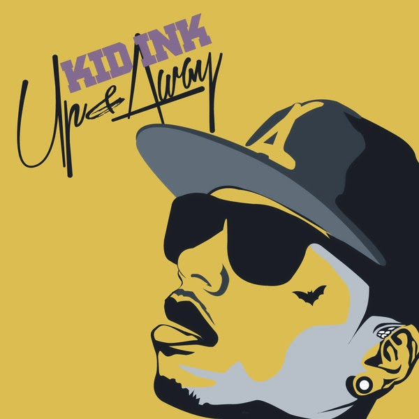 Kid Ink - Up & Away Cover