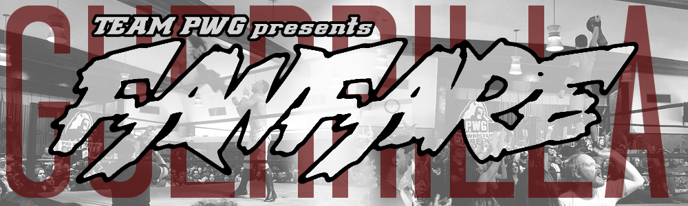 "Pro Wrestling Truth presents ""Guerrilla Fanfare"" - A PWG Fansite!"
