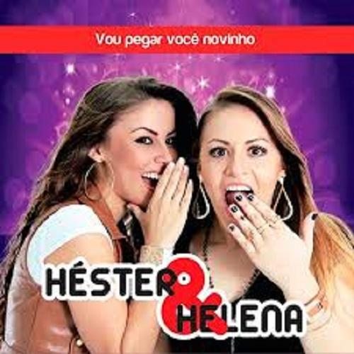 HÉSTER E HELENA - VOU PEGAR VOCÊ NOVINHO MP3