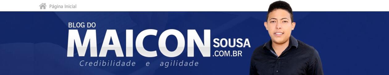 Blog do Maicon Sousa - Credibilidade e Agilidade
