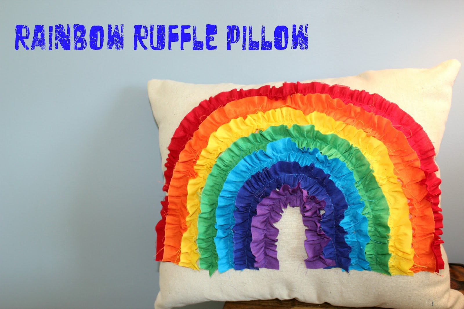 Wood and cloth cloth quick project ruffled rainbow pillow for White rainbow project