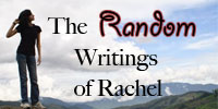 TheRandomWritingsofRachel