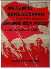 MILITANCIA REVOLUCIONARIA. ÉRAMOS MUY POCOS