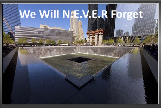 Thursday, Sept 11, 2014 - [[[[[[[[[[[[[[[[[[[[[[[[ We Will N.E.V.E.R. Forget ]]]]]]]]]]]]]]]]]]]]]]