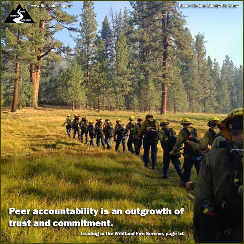Peer accountability is an outgrowth of trust and commitment. ~ Leading in the Wildland Fire Service, page 54