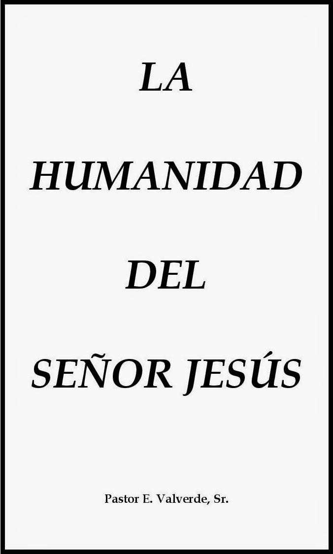 Efraim Valverde-La Humanidad Del Señor Jesús-