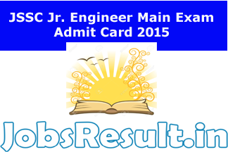 JSSC Jr. Engineer Main Exam Admit Card 2015