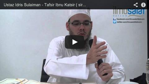 Ustaz Idris Sulaiman – Tafsir Ibnu Katsir ( siri 7 )