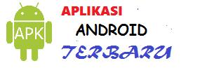 Aplikasi Android Terbaru