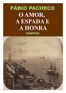 O Amor, a Espada e a Honra - Fábio Pacheco