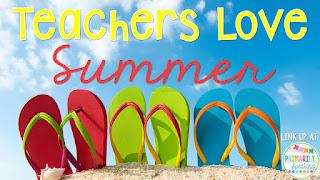http://www.primarily-speaking.com/2015/06/teachers-love-summer-linky.html
