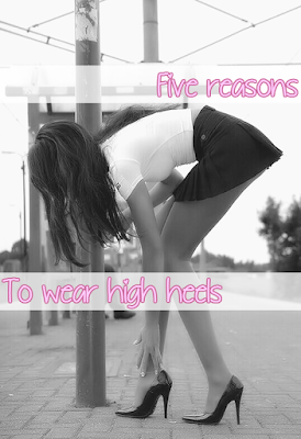 Five reasons for wearing high heels