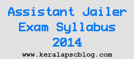 Kerala PSC Assistant Jailer Exam Detailed Syllabus 2014